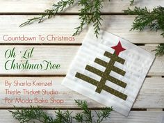 "Merry Christmas, Feliz Navidad, Joyeux Noel! I'm Sharla Krenzel of Thistle Thicket Studio and I blog about my quilting adventures at www.thistlethicketstudio.com. I'm so happy to share my ""Oh Lil"