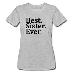 Best Sister Ever. Women's T-Shirts