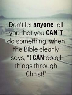 I CAN do all things through Christ.