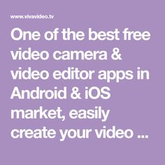 One of the best free video camera & video editor apps in Android & iOS market, easily create your video story, made simple and fun with VivaVideo, features include powerful storyboard editing tools, multiple capture cameras/lenses, photo slideshow, music video maker, unique collage maker/PIP, materials download such as themes, stickers, special effects, filers, transitions, FX, texts, export your videos to gallery and share with your friends & family on SNS like Facebook, Instagram, YouTube…