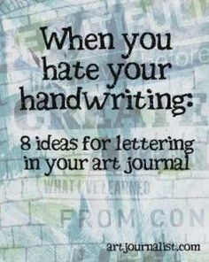 When You Hate Your Handwriting: 8 Lettering Ideas for Your Art Journal