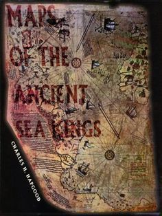 Maps Of The Ancient Sea Kings Evidence Of Advanced Civilization In The Ice Age