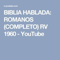 BIBLIA HABLADA: ROMANOS (COMPLETO) RV 1960 - YouTube