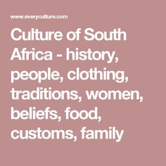 Culture of South Africa - history, people, clothing, traditions, women, beliefs, food, customs, family Saudi Arabia, Trip Planning, Netherlands, South Africa, Culture, Traditional, History, Clothing, People
