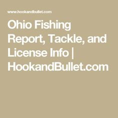 Ohio Fishing Report, Tackle, and License Info | HookandBullet.com