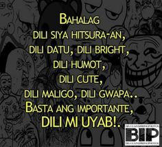 Bisdaks always have humor in all sorts of things. If you're having a bad day, just read these funny Bisaya captions; Tagalog Quotes Patama, Pinoy Quotes, Tagalog Love Quotes, Great Day Quotes, Love Quotes Funny, Bisaya Quotes, Daily Quotes, Bitterness Quotes, Filipino Funny