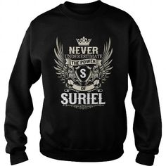 Never Underestimate the power of a SURIEL #name #tshirts #SURIEL #gift #ideas #Popular #Everything #Videos #Shop #Animals #pets #Architecture #Art #Cars #motorcycles #Celebrities #DIY #crafts #Design #Education #Entertainment #Food #drink #Gardening #Geek #Hair #beauty #Health #fitness #History #Holidays #events #Home decor #Humor #Illustrations #posters #Kids #parenting #Men #Outdoors #Photography #Products #Quotes #Science #nature #Sports #Tattoos #Technology #Travel #Weddings #Women