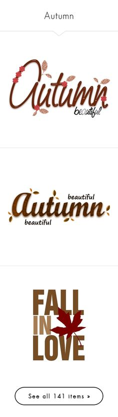 """Autumn"" by elda-1985 ❤ liked on Polyvore featuring text, words, autumn, fall, backgrounds, quotes, fillers, headline, phrase and saying"