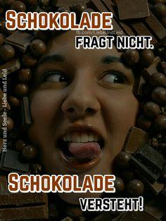Schokolade fragt nicht...  Besucht uns auch auf ---> https://www.herz-und-seele.eu