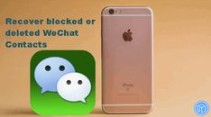 retrieve-blocked-or-deleted-wechat-contacts