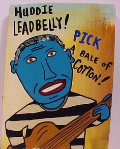bb4c7dd7521 HUDDIE LEADBELLY.Mississippi Delta Blues Singer. Primitive Outsider folk  art by WILLARDJ.