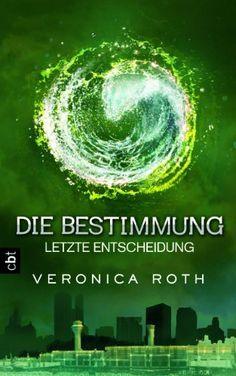 Die Bestimmung - Letzte Entscheidung: Band 3 von Veronica Roth und weiteren, http://www.amazon.de/dp/3570161579/ref=cm_sw_r_pi_dp_L8rBtb0NV5C6B