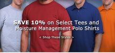 SAVE 10\% on Select Tees and Moisture Managment Polo Shirts!