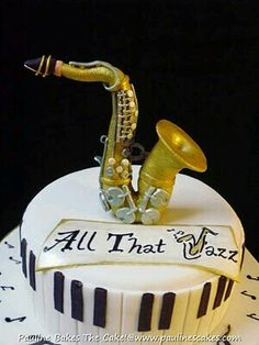 Saxophone Cake for a Jazz Music Lover Jazz Music, Piano Jazz, Music Themed Cakes, Music Cakes, Cute Cakes, Pretty Cakes, Gateaux Cake, Novelty Cakes, Occasion Cakes