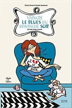 Vaincre le blues du dimanche soir de Florian Ferreri (Doc... https://www.amazon.fr/dp/2012045936/ref=cm_sw_r_pi_dp_x_bUFoybH3WANPM