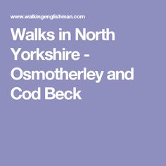 A fantastic circular walk featuring Osmotherley and Cod Beck Reservoir North Yorkshire, Walks, Cod, Places, Travel, Viajes, Cod Fish, Destinations, Atlantic Cod