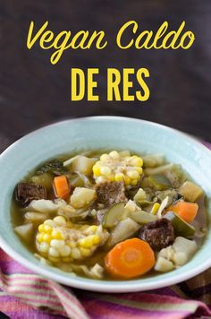 Vegan Caldo de Res is a delicious vegan Mexican beef soup simmered with corn chayote zucchini carrots and cabbage. It is an authentic version of a family favorite Vegan Mexican Recipes, Vegetarian Mexican, Vegetarian Recipes, Healthy Recipes, Healthy Nutrition, Drink Recipes, Healthy Eating, Vegan Beef, Vegan Soups