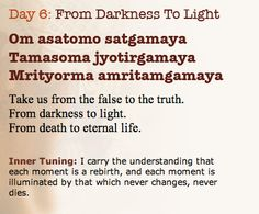 day 6 From Darkness To Light: Om asatomo satgamaya Tamasoma Jyotirgamaya Mrityorma amritamgamaya Hindu Mantras, Yoga Mantras, Yoga Quotes, Sanskrit Quotes, Sanskrit Mantra, Easy Meditation, Guided Meditation, Mantra Meditation, Healing Codes