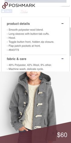 Gap Wool duffle Coat Gray/M Husky product details Smooth polyester-wool blend. Long sleeves with button-tab cuffs. Hood. Toggle button front, hidden zip closure. Flap patch pockets at front. #843773  fabric & care 49% Polyester, 42% Wool, 9% other. Machine wash, delicate cycle. Imported. GAP Jackets & Coats