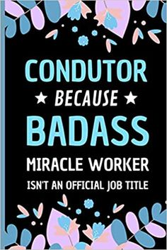 Amazon.com: Conductor Because Badass Miracle Worker Isn't An Official Job Title: Funny Notebook Gift for Conductors - Adorable Journal Present for Men and Women (9798558411249): Press, Sweetish Taste: Books Book Club Books, New Books, Transportation Jobs, Presents For Women, Job Title, Kindle App, Kids Boxing, Conductors, Medical Students