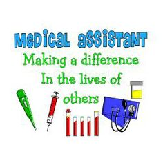 Medical Assistant  Medical Assistants Are The S