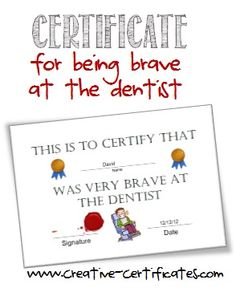 Award Certificates for being brave at the dentist