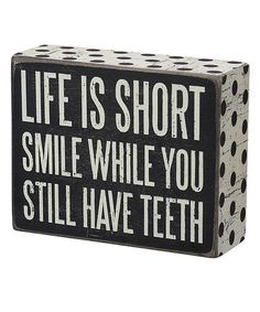 Look what I found on #zulily! 'Life Is Short' Box Sign by Primitives by Kathy #zulilyfinds