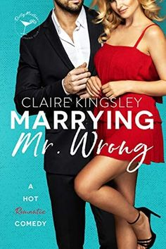 Marrying Mr. Wrong: A Hot Romantic Comedy Book Club Books, Good Books, Free Romance Books, Running Club, Best Selling Books, Happy Endings, Boys Who, Claire, Hot Guys