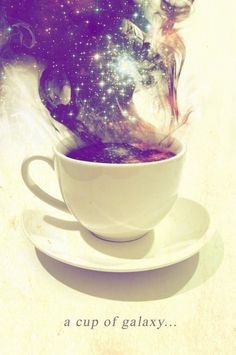 "coffeeinspirations: ""a cup of galaxy ! """