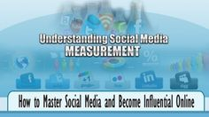 Understanding Social Media Measurement - How to Measure Social Media and Become Influential Online - $27