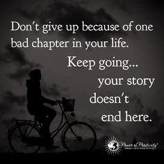 Don't give up because of one bad chapter in your life. Keep going... your story doesn't end here.   #powerofpositivity #positivewords #positivethinking #inspiration #quotes