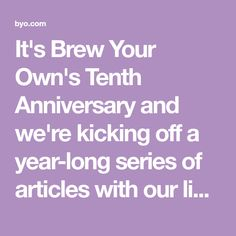 It's Brew Your Own's Tenth Anniversary and we're kicking off a year-long series of articles with our list of the 10 most approachable beer styles.