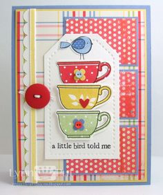 4/19/2012; Lynn Put at 'The Queen's Scene' blog using PTI products; Tea for Two Additions + teacup die and Little Bitty Bird die and LBB Additions