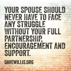 Dave Willis marriage quotet your spouse should never have to face a challenge…