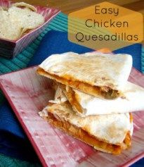 Easy Chicken Quesadillas - Crowther Cafe