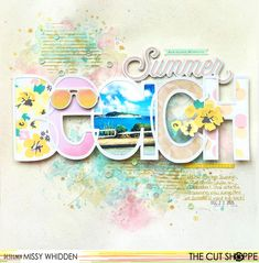 "The Cut Shoppe: Summer Beach by Missy Whidden uses ""Open Letter Alpha"" cut file."