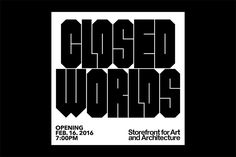 An exhibition that explores closed systems in architecture is a closed system itself, complete with its own typeface. Design by Natasha Jen and team.