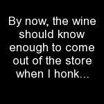 Wine Quotes Just another reason to host a wine tasting or join the Traveling Vineyard Wine Club.the wine comes to you! Wine Jokes, Wine Funnies, Me Quotes, Funny Quotes, Funniest Quotes, Sarcastic Quotes, Girl Quotes, Funny Memes, Wine Signs