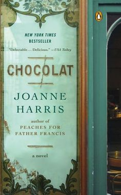Chocolat by Joanne Harris.