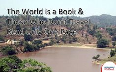 The World is a Book & Those Who Don't Travel Read Only One Page. #HotelDreamway #BestHotelsAtMorniHills #BudgetHotelsNearMorniHills #ResortMorniHills