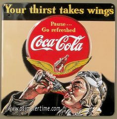 Drink Coca Cola Coke Aviator Man Your Thirst Takes Wings Wall Signs Tin Sign - 32 x 32 cm Coke Ad, Coca Cola Ad, Always Coca Cola, Advertising Signs, Vintage Advertisements, Vintage Ads, Look Vintage, Vintage Signs, Coca Cola Vintage
