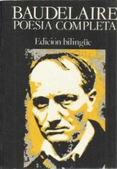 Obra completa en poesía / Charles Baudelaire ; [traducción Enrique Parellada] - Ed. bilingüe - Barcelona : Ediciones 29, 1974