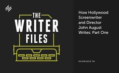 How Hollywood Screenwriter and Director John August Writes: Part One - Copyblogger