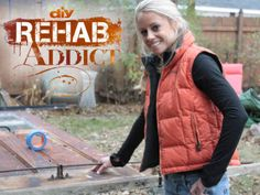 Rehab Addict - Absolutely obsessed with this show!!! Would love to do what she does to these old homes and brings them back to life.