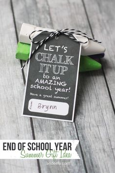 """A fun little end of school year gift idea to hand out to friends or teachers. Cute free printable tag to """"chalk it up to an amazing year! Back To School Teacher, End Of School Year, School Days, School Stuff, School Items, Elementary Teacher, School Fun, Student Gifts, Teacher Gifts"""