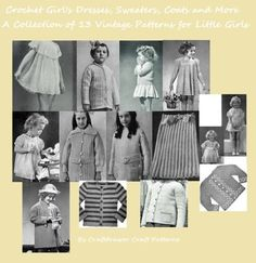 Crochet Girls Dresses, Sweaters Coats and More! A Collection of vintage crochet patterns (Amazon Link)