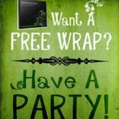 Free wraps when hosting a party.http://www.bodywrapparties.com/JK15969/