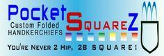 http://www.PocketSquareZ.com CUSTOM FOLDED POCKET SQUARES