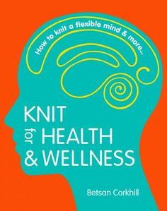 Knit for Health and Wellness a book by Betsan Corkhill