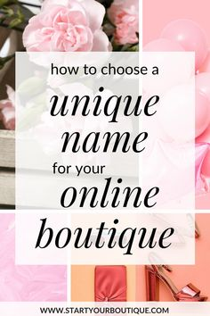 Save This Pin Then Click Through To Learn How Choose An Unique Name And Start Online Boutique A For Your In 5 Easy Steps